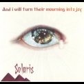 Solaris - And I Will Turn Their Mourning Into Joy '2005