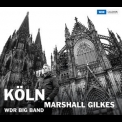 Marshall Gilkes & Wdr Big Band - Koln '2015