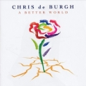 Chris De Burgh - A Better World '2016