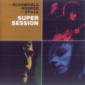 Mike Bloomfield, Al Kooper, Steve Stills - Super Session '1968