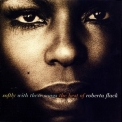 Roberta Flack - Softly With These Songs: The Best Of Roberta Flack '1993