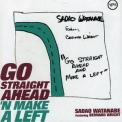 Sadao Watanabe - Go straight Ahead 'N make A Left '1997