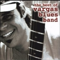 Vargas Blues Band - The Best Of '2001
