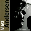 Matt Andersen - Solo At Sessions '2005