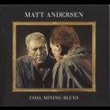 Matt Andersen - Coal Mining Blues '2011