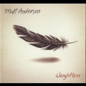 Matt Andersen - Weightless '2014