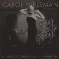 Carol Welsman - Swing Ladies, Swing!: A Tribute To Singers Of The Swing Era '1998