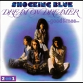 Shocking Blue - Dream On Dreamer & Good Times '1997