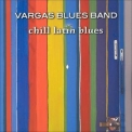 Vargas Blues Band - Chill Latin Blues '2003