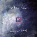Tin Hat Trio - Memory Is An Elephant '1999