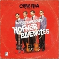 Chris Rea - The Return Of The Fabulous Hofner Bluenotes - The Delmonts '2008