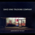 Dave King Trucking Company - Surrounded By The Night '2016