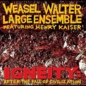 Weasel Walter Large Ensemble - Igneity: After The Fall Of Civilization '2016