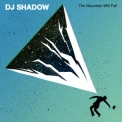 Dj Shadow - The Mountain Will Fall '2016