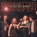 Manhattan Transfer, The - Couldn't Be Hotter '2002