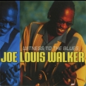 Joe Louis Walker - Witness To The Blues '2008