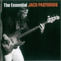 Jaco Pastorius - The Essential Jaco Pastorius '2007