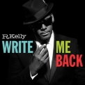 R. Kelly - Write Me Back (deluxe Edition) '2012