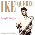 Ike Quebec - Swing Hi Swing Lo: The Complete Blue Note/savoy Masters '1999