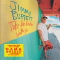 Jimmy Buffett - Take The Weather With You '2006