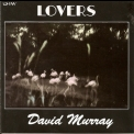 David Murray - Lovers '1995