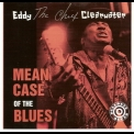 Eddy 'the Chief' Clearwater - Mean Case Of The Blues '1996