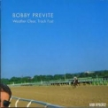 Bobby Previte - Weather Clear, Track Fast '1991