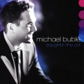 Michael Buble - Caught In The Act '2005