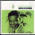 Nat King Cole - Canta Es Espanol '2003