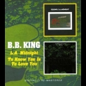 B.B. King - L.A. Midnight / To Know You Is To Love You '2009