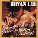Bryan Lee - Live At The Old Absinthe House Bar...Friday Night '1997