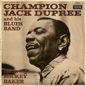 Champion Jack Dupree - Champion Jack Dupree & His Blues Band Feat. Mickey Baker '1967
