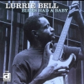Lurrie Bell - The Blues Had A Baby '1999