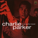 Charlie Parker - In A Soulful Mood '2007