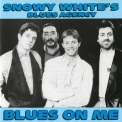Snowy White's Blues Agency - Blues On Me '2009