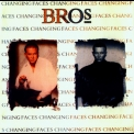 Bros - Changing Faces '1991