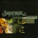 Supermax - Save The World '2009