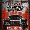 North Mississippi Allstars - Do It Like We Used To Do '2009