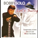 Bobby Solo - Let's Swing '2003