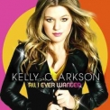 Kelly Clarkson - All I Ever Wanted '2009