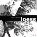 Loess - Wind And Water '2006