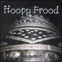 Hoopy Frood - Psychonaut '2004
