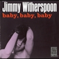 Jimmy Witherspoon - Baby, Baby, Baby '1963