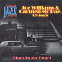 Joe Williams & Carmen Mc Rae & Friends - Blues In My Heart '2002
