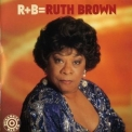 Ruth Brown - R+b=ruth Brown '1997
