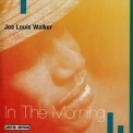 Joe Louis Walker - In The Morning '2002