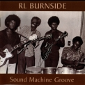 R. L. Burnside - Sound Machine Groove '1997