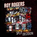 Roy Rogers - Split Decision '2009