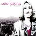Sara Lazarus - Give Me The Simple Life '2005