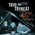 Trio Toykeat - One Night In Tampere '2007
